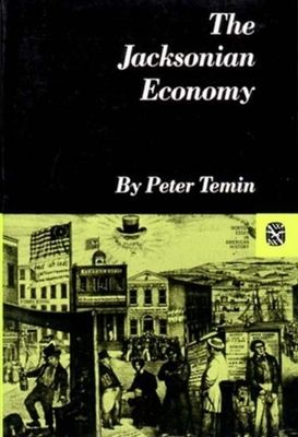 The Jacksonian Economy - Temin, Peter