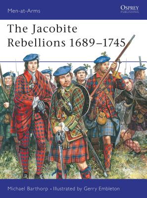 The Jacobite Rebellions 1689-1745 - Barthorp, Michael