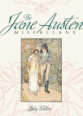 The Jane Austen Miscellany - Bolton, Lesley (Compiled by)