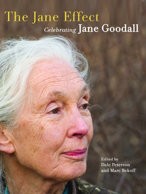 The Jane Effect: Celebrating Jane Goodall - Peterson, Dale (Editor), and Bekoff, Marc, PhD, PH D (Editor)