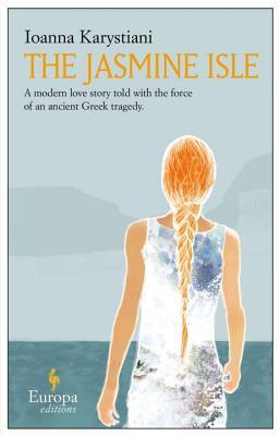 The Jasmine Isle - Karystiani, Ioanna, and Eleftheriou, Michael (Translated by)