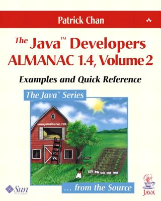 The Java(tm) Developers Almanac 1.4, Volume 2: Examples and Quick Reference - Chan, Patrick, and Dang, LAN-Ahn