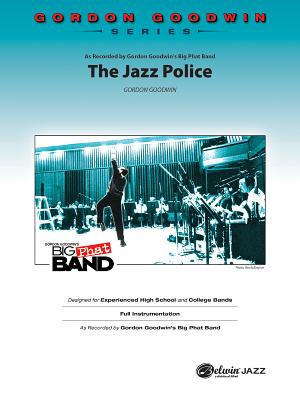 The Jazz Police - Goodwin, Gordon (Composer)