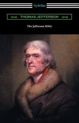 The Jefferson Bible - Jefferson, Thomas, and Adler, Cyrus (Introduction by)
