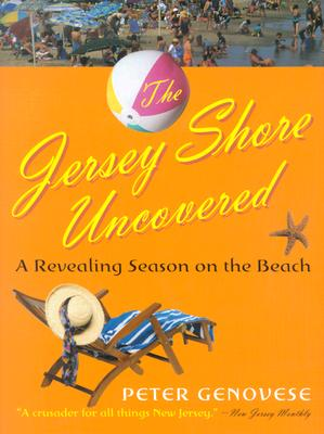 The Jersey Shore Uncovered: A Revealing Season on the Beach - Genovese, Peter