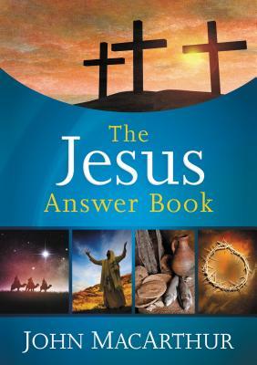 The Jesus Answer Book - MacArthur, John F
