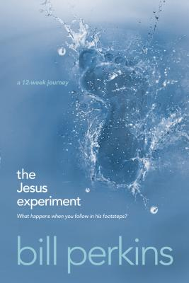 The Jesus Experiment: What Happens When You Follow in His Footsteps? - Perkins, Bill