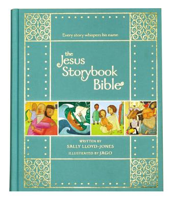 The Jesus Storybook Bible Gift Edition: Every Story Whispers His Name - Lloyd-Jones, Sally