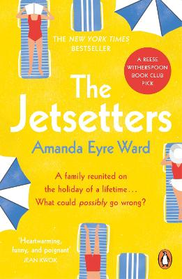 The Jetsetters: A 2020 REESE WITHERSPOON HELLO SUNSHINE BOOK CLUB PICK - Ward, Amanda Eyre