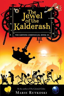 The Jewel of the Kalderash: The Kronos Chronicles: Book III - Rutkoski, Marie