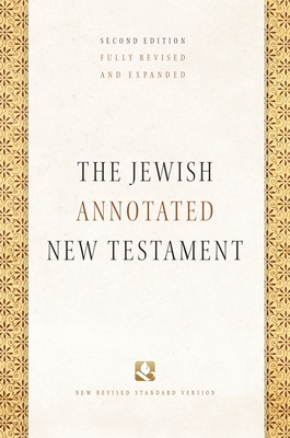 The Jewish Annotated New Testament - Levine, Amy-Jill (Editor), and Brettler, Marc Zvi, Dr., PhD (Editor)