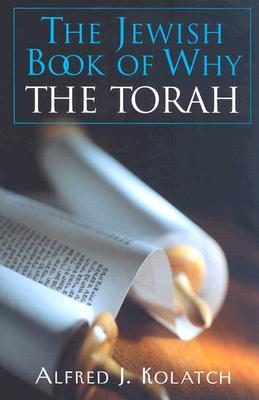 The Jewish Book of Why--The Torah - Kolatch, Alfred J, Rabbi