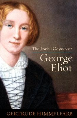The Jewish Odyssey of George Eliot - Himmelfarb, Gertrude