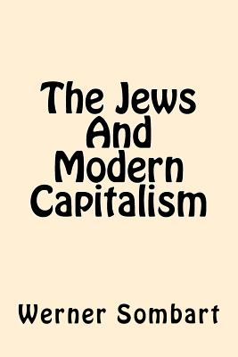 The Jews and Modern Capitalism - Sombart, Werner