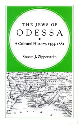 The Jews of Odessa: A Cultural History, 1794-1881 - Zipperstein, Steven J