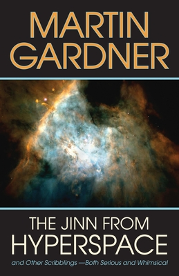 The Jinn from Hyperspace: And Other Scribblings--Both Serious and Whimsical - Gardner, Martin