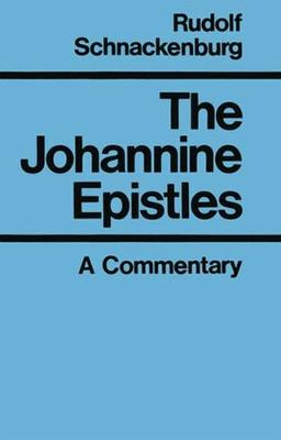 The Johannine Epistles: Introduction and Commentary - Schnackenburg, Rudolf