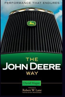 The John Deere Way: Performance That Endures - Magee, David