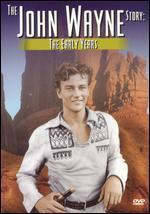 The John Wayne Story: The Early Years