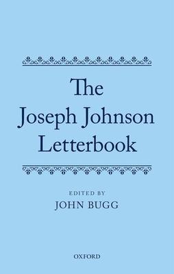 The Joseph Johnson Letterbook - Bugg, John (Editor)