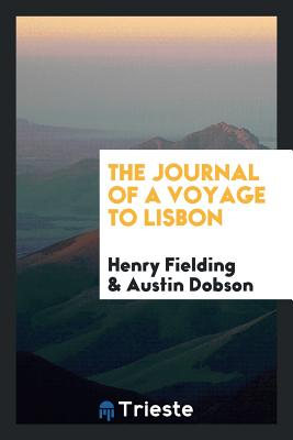 The Journal of a Voyage to Lisbon - Fielding, Henry