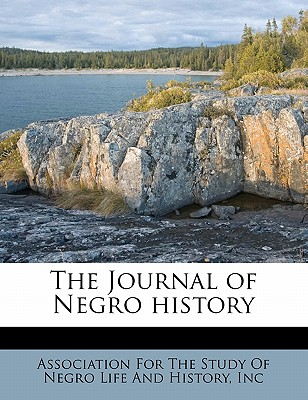The Journal of Negro History - Woodson, Carter Godwin, and Logan, Rayford Whittingham, and Association for the Study of Negro Life (Creator)