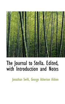 The Journal to Stella. Edited, with Introduction and Notes - Swift, Jonathan, and Aitken, George Atherton