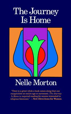 The Journey Is Home - Morton, Nelle