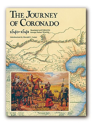The Journey of Coronado 1540-1542 - Cutter, Donald C (Introduction by), and Winship, George Parker (Editor), and Parker Winship, George (Editor)