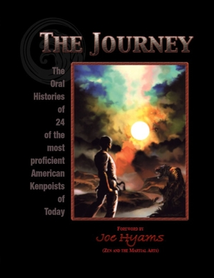 The Journey: The Oral Histories of 24 of the most proficient American Kenpoists of Today - Hyams, Joe (Foreword by), and Bleecker, Tom
