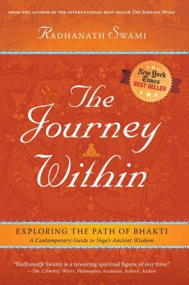 The Journey Within: Exploring the Path of Bhakti - Swami, Radhanath