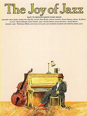 The Joy of Jazz: Piano Solo - Agay, Denes (Selected by)