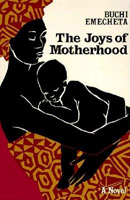The Joys of Motherhood - Emecheta, Buchi