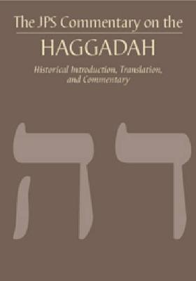 The JPS Commentary on the Haggadah: Historical Introduction, Translation, and Commentary - Tabory, Joseph, and Stern, David M. (Foreword by)