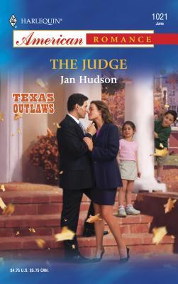 The Judge: Texas Outlaws - Hudson, Jan