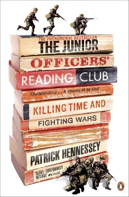 The Junior Officers' Reading Club: Killing Time and Fighting Wars - Hennessey, Patrick