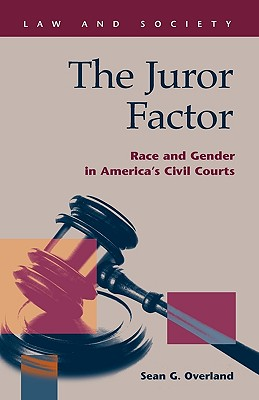The Juror Factor: Race and Gender in America's Civil Courts - Overland, Sean G