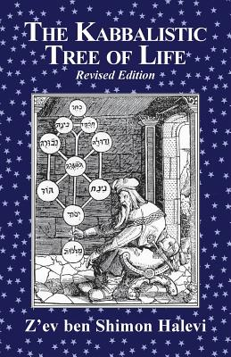 The Kabbalistic Tree of Life - Halevi, Z'ev Ben Shimon