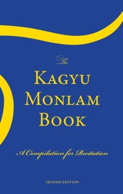 The Kagyu Monlam Book - Kagyu Monlam Translation Team (Translated by)