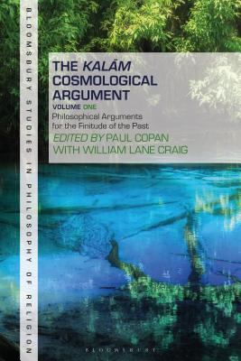 The Kalam Cosmological Argument, Volume 1: Philosophical Arguments for the Finitude of the Past - Copan, Paul (Editor), and Goetz, Stewart (Editor), and Craig, William Lane (Editor)