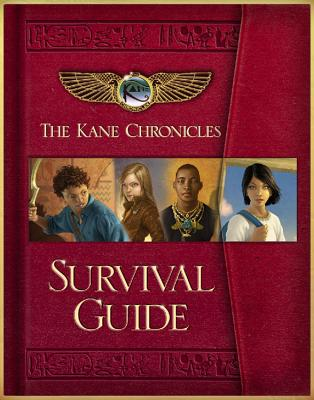 The Kane Chronicles Survival Guide - Riordan, Rick, and Knight, Mary Jane