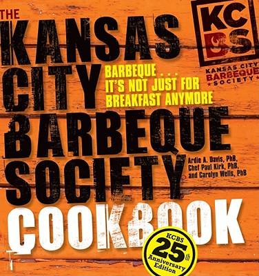 The Kansas City Barbeque Society Cookbook - Davis, Ardie A