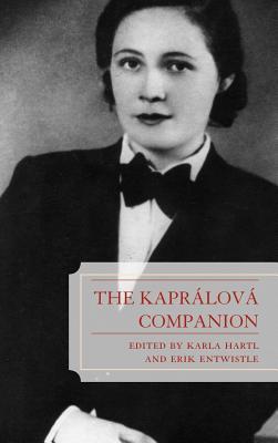 The Kaprálová Companion - Hartl, Karla (Editor), and Entwistle, Erik (Editor), and Bartova, Jindri?ka (Contributions by)