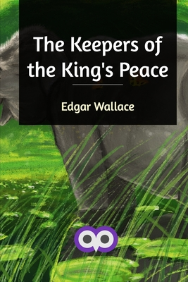 The Keepers of the King's Peace - Wallace, Edgar