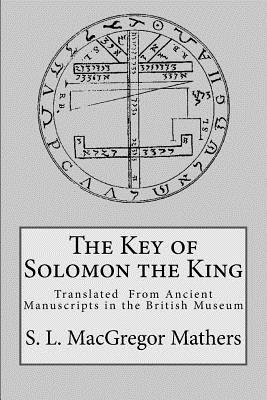 The Key of Solomon the King - Mathers, S L MacGregor