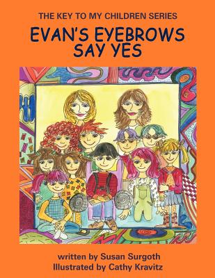 The Key to My Children Series: Evan's Eyebrows Say Yes - Surgoth, Susan