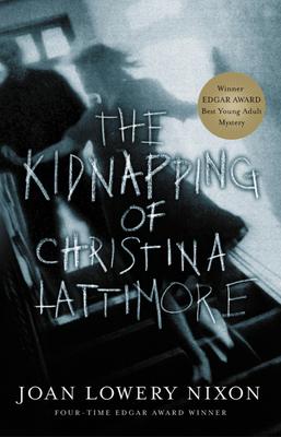 The Kidnapping of Christina Lattimore - Nixon, Joan Lowery