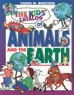 The Kids' Catalog of Animals and the Earth - Burstein, Chaya M