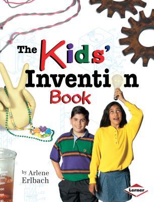 The Kids' Invention Book - Erlbach, Arlene