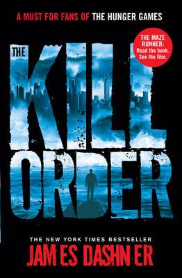 The Kill Order - Dashner, James